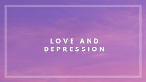 Love and Depression